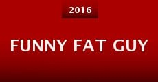 Funny Fat Guy (2014)