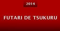 Futari de tsukuru (2014)