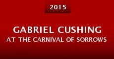 Película Gabriel Cushing at the Carnival of Sorrows