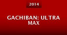 Película Gachiban: Ultra Max