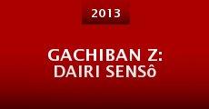 Gachiban Z: Dairi sensô (2013) stream