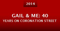 Película Gail & Me: 40 Years on Coronation Street