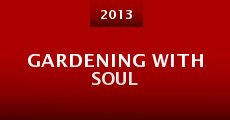 Película Gardening with Soul