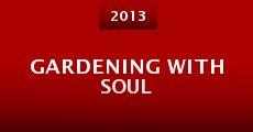 Gardening with Soul (2013) stream