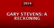 Película Gary Stevens: A Reckoning