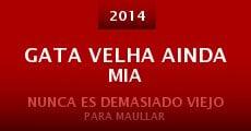 Gata Velha Ainda Mia (2014)