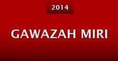 Gawazah Miri (2014) stream