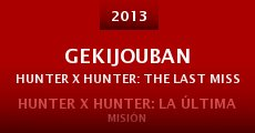Gekijouban Hunter x Hunter: The Last Mission