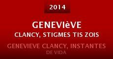 Geneviève Clancy, stigmes tis zois (2014)