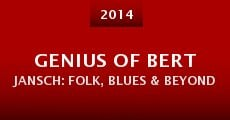 Película Genius of Bert Jansch: Folk, Blues & Beyond