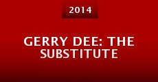 Película Gerry Dee: The Substitute