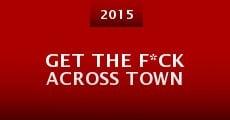 Película Get the F*ck Across Town