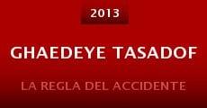 Ghaedeye tasadof (2013) stream