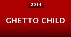 Ghetto Child (2014) stream