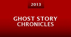 Ghost Story Chronicles (2013) stream