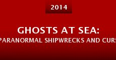 Película Ghosts at Sea: Paranormal Shipwrecks and Curses