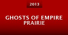 Película Ghosts of Empire Prairie