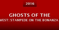 Película Ghosts of the West: Stampede on the Bonanza Trail