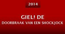 Giel! De doorbraak van een shockjock (2014)