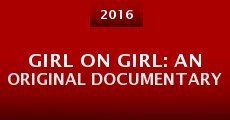 Película Girl on Girl: An Original Documentary