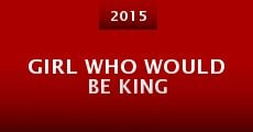 Película Girl Who Would Be King