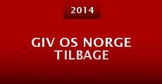 Película Giv os Norge tilbage