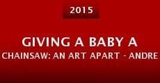 Película Giving a Baby a Chainsaw: An Art Apart - Andrew McKenzie