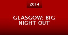 Película Glasgow: Big Night Out