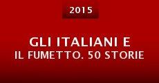 Película Gli italiani e il fumetto. 50 storie