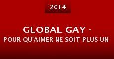 Global Gay - Pour qu'aimer ne soit plus un crime (2014)