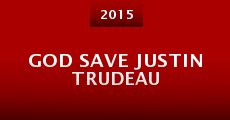 God Save Justin Trudeau (2014)