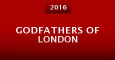 Godfathers of London (2016)