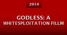 Godless: A Whitesploitation Fillm (2014)