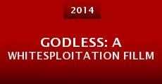 Godless: A Whitesploitation Fillm (2014) stream