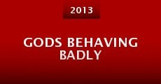 Película Gods Behaving Badly