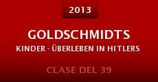 Película Goldschmidts Kinder - Überleben in Hitlers Schatten