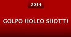Película Golpo Holeo Shotti