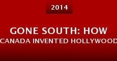 Película Gone South: How Canada Invented Hollywood