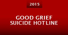 Película Good Grief Suicide Hotline
