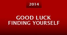 Película Good luck finding yourself