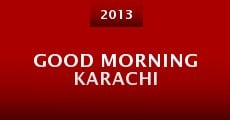 Película Good Morning Karachi