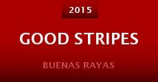 Película Good Stripes