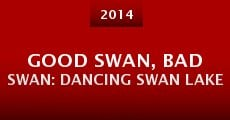 Película Good Swan, Bad Swan: Dancing Swan Lake