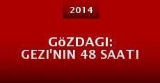 Película Gözdagi: Gezi'nin 48 saati