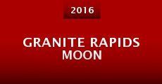 Granite Rapids Moon (2016) stream