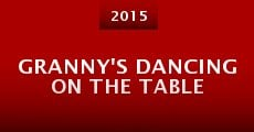 Película Granny's Dancing on the Table