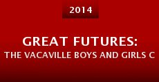 Great Futures: The Vacaville Boys and Girls Club (2014)