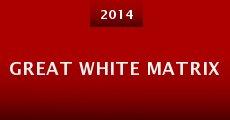Great White Matrix (2014) stream
