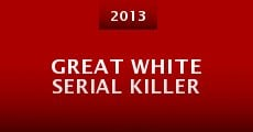 Great White Serial Killer (2013)