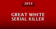 Great White Serial Killer (2013) stream